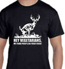 Hey Vegetarians My Food Poops On Your Food Adult Funny Deer Huntin T-Shirt