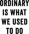 Ordinary Is What We Used To Do vinyl decal sticker Handmaid's Tale HULU