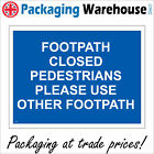 FOOTPATH CLOSED PEDESTRIANS USE OTHER FOOTPATH SIGN CS059 SAFETY STICKER