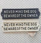 Never mind the Dog beware of the Owner Cast Iron Sign Wall /Gate / Shed / Door