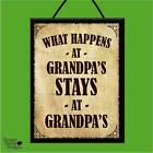 """""""WHAT HAPPENS AT GRANDPA'S"""" WOOD POSTER PLAQUE/SHABBY CHIC VINTAGE HANGING SIGN"""