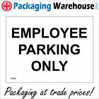 EMPLOYEE PARKING ONLY SIGN VE095 SAFETY STICKER RIGID INDOOR OUTDOOR