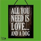 """ALL YOU NEED IS LOVE AND A DOG"" WOODEN POSTER PLAQUE/VINTAGE SHABBY CHIC SIGN"