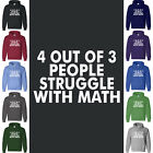 4 OUT OF 3 PEOPLE STRUGGLE W/ MATH Hoodie Back To School Gear Hooded Sweatshirt