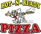 Hot N Ready Pizza DECAL (Choose Your Size) Food Truck Sign Restaurant Concession
