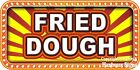 (CHOOSE YOUR SIZE) Fried Dough DECAL Concession Food Truck Vinyl Sticker