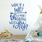 What if I fall? By my Darling, What if you fly? Home Nursery Quote Wall Sticker