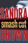 Smash+Cut+by+Sandra+Brown+%282009%2C+Hardcover%29