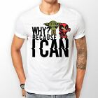 Deadpool / Star Wars Parody - Why? Because I Can White T-shirt £12.99 GBP on eBay