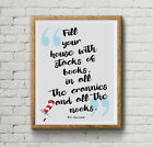 Dr Seuss Literary quote Art print gift poster - wall home decor Fill Your House