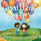 WHEN I PRAY FOR YOU  by Matthew Paul Turner (052565058X)
