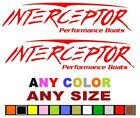 Interceptor Performance Boat Sticker Decal Fishing  *any Size Or Color Available