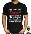 Triumph T shirt Funny Cant Buy Happiness Motorbike Motorcycle Tee MENS S - 3XL £8.95 GBP on eBay