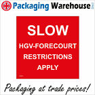 CS313 SLOW HGV FORECOURT RESTRICTIONS APPLY SIGN NO SPEEDING TRAFFIC CONTROL