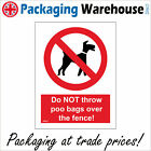 PR313 DO NOT THROW POO BAGS OVER THE FENCE SIGN WASTE BINS DOG WALKERS OWNERS