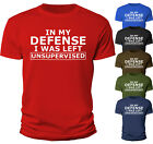 Funny T Shirt In My Defense I Was Left Unsupervised Shirt Sarcastic Joke Gift