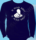 U Mad Bro ? T-Shirt You Mad Bro Funny Party T-Shirt Mens Long Sleeve T-Shirt