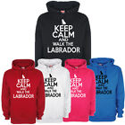 Keep Calm and Walk The Labrador LAB Hoodie dog walking sweater ALL SIZES unisex