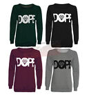 Womens Ladies Long Sleeve Dope Print Sweatshirt Womens Jumper Size 8-14