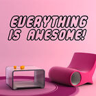Everything Is Awesome Vinyl Wall Art Sticker Film Quote Decal