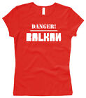 Danger - BALKAN -  Gr. XS bis XL Woman / Female T-Shirt