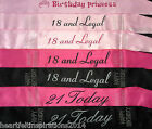 18th Birthday, 21st Birthday - Princess,18 & Legal, 21 Today Satin Party Sash