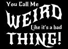 Weird Thing T-Shirt Gothic Goth EMO Funny Good To Be Weird Men's Cut Witch Satan