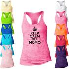 Keep Calm I'm A Momo Burnout Racerback Tank Top -