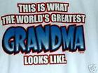 THIS IS WHAT WORLDS GREATEST GRANDMA LOOKS LIKE White Tee Shirt Sm To 4XL NWOTS