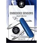 Newnes Embedded Sensors: Ebook Collection NWNES (Corporate Author)/ Huddleston,