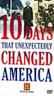 10 Days That Unexpectedly Changed America ( History Channel)