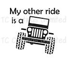 My Other Ride is a Jeep -  Jeep Vinyl Graphic Decal - Other Colors Available