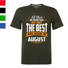 Men Tops All Men Are Created Equal But Only The Best Are Born In August T-shirt