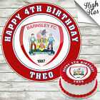 BARNSLEY FOOTBALL CLUB ROUND BIRTHDAY CAKE TOPPER DECORATION PERSONALISED
