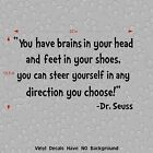 dr seuss quotes brains in your head - You have brains in your head...Dr. Seuss quote Removable Vinyl Wall Decal