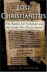 LOST CHRISTIANITIES by Bart D. Ehrman (2003) ~ Never Been Read