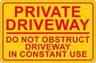 Private Driveway Do Not Obstruct In Constant Use 20cmx30cm