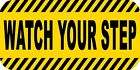 WATCH YOUR STEP #3 CAUTION VINYL DECAL / SIGN HOME BUSINESS AUTO TRANSIT
