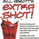 Extra Shot by Bill Abbott from Murphy's Magic