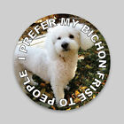 I Prefer My Bichon Frise To People Decal Sticker Dog Mom Dad Animal Lover