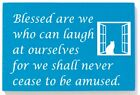 Inspirational sign. Blessed are we who can laugh...Hand Painted Shabby Chic .