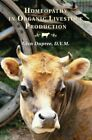 Homeopathy in Organic Livestock Production by Dupree Glen 9781601730169