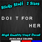 Do It For Her TV Show Comedy Cartoon Car Window Decal Vinyl Bumper Sticker 0283
