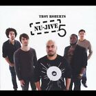 Troy Roberts-Nu-Jive 5 CD NEW