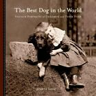 NEW - The Best Dog in the World: Vintage Portraits of Children and Their Dogs