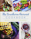 The Southern Harvest Cookbook: Recipes Celebrating Four Seasons American Palate