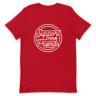 Hairy Tornado Support Your Friends T Shirt