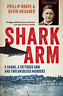 Phillip Roope-Shark Arm BOOK NEW