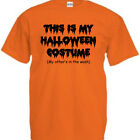 "This is my Halloween costume Funny T Shirt "" THIS IS MY HALLOWEEN COSTUME ... """
