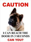 """I Can Reach The Door In 3 Seconds Can You? """"Akita"""" Dog Sign"""